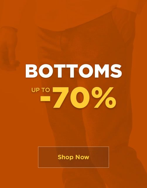 SALE up to -70% - Bottoms