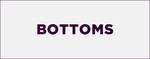 SALE -50% Bottoms
