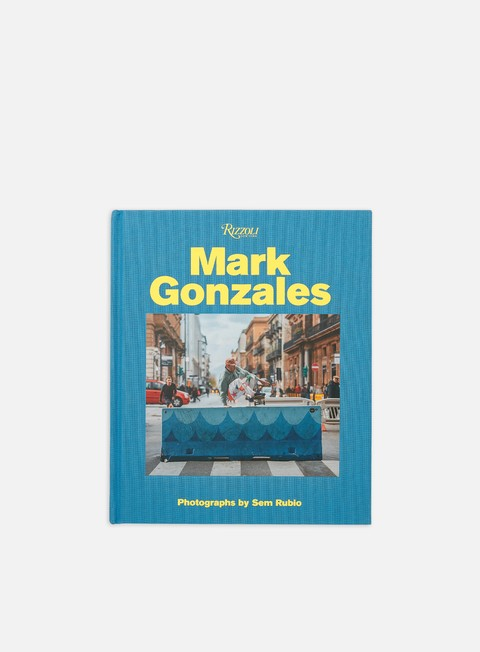 Rizzoli New York Mark Gonzales: Adventures in Street Skating