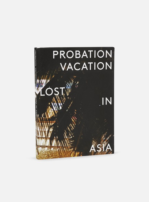 Probation Vacation: Lost In Asia